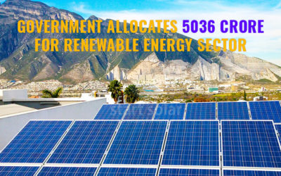Government Allocates 5036 Crore For Renewable Energy Sector