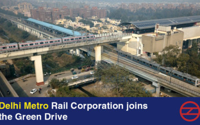 Delhi Metro Rail Corporation joins the Green Drive