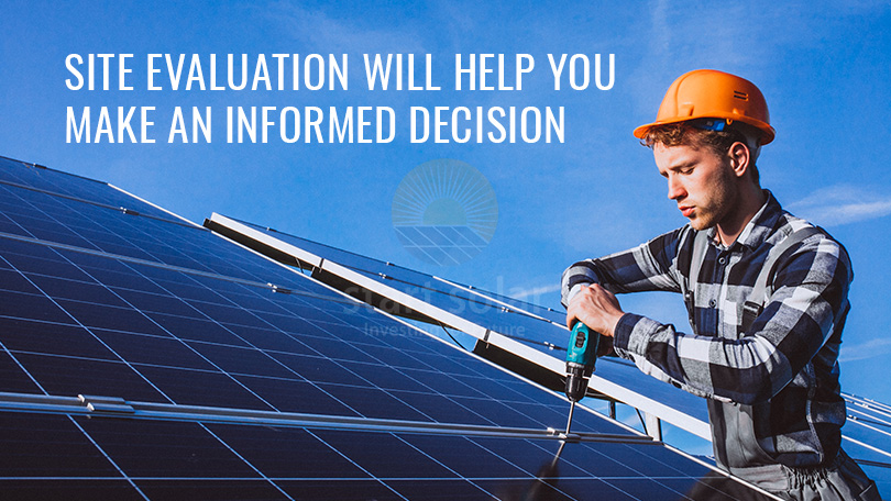Site Evaluation Will Help You Make an Informed Decision