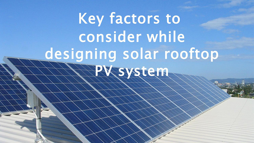 Key factors to consider while designing solar rooftop PV system